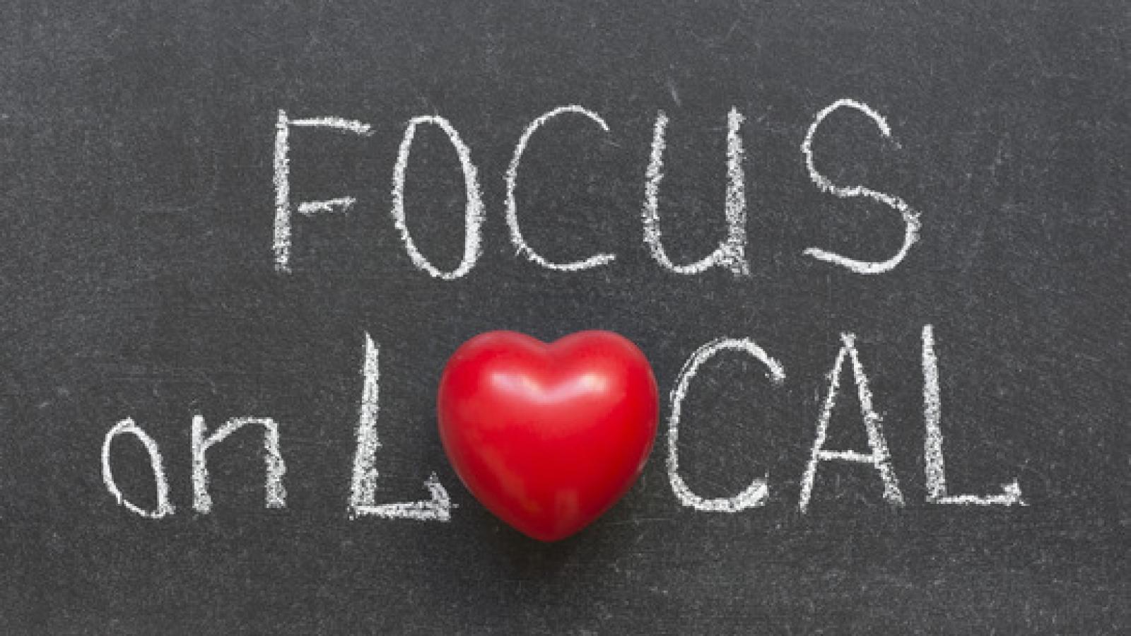 focus on local